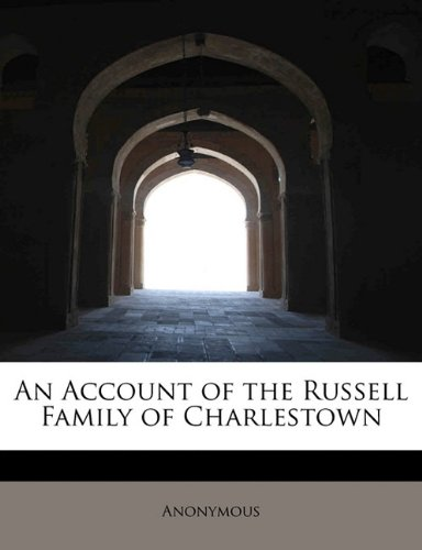 An Account of the Russell Family of Charlestown