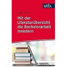 Mit der Literaturübersicht die Bachelorarbeit meistern: für Wirtschafts- und Sozialwissenschaften