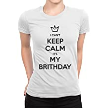 Cute Novelty Birthday I Cant Keep Calm Its My Funny Slogan Damen V