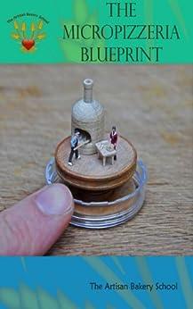 The Micropizzeria Blueprint (English Edition) von [The Artisan Bakery School]