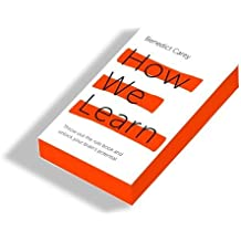 How We Learn: Throw out the rule book and unlock your brain's potential by Benedict Carey (4-Jun-2015) Paperback