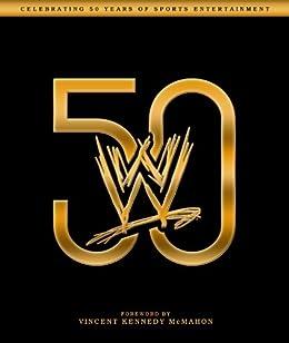 WWE 50 von [Sullivan, Kevin]