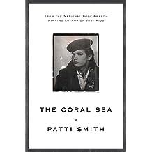 The Coral Sea by Patti Smith (2012-02-07)