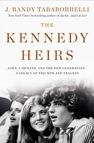 The Kennedy Heirs: John, Caroline, and the New Generation - A Legacy of Triumph and Tragedy (English Edition)