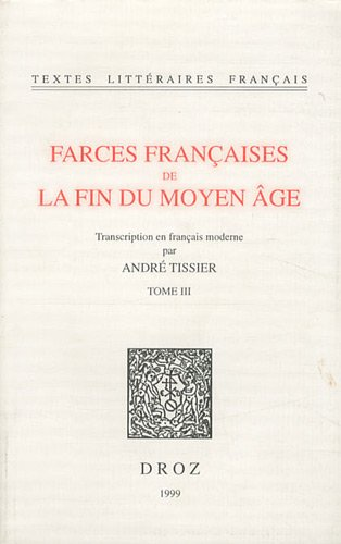 Farces françaises de la fin du Moyen-Âge, tome 3 par André Tissier