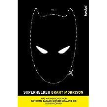 Superhelden - Was wir Menschen von Superman, Batman, Wonder Woman & Co lernen können