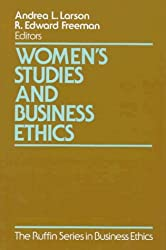 Women's Studies and Business Ethics: Toward a New Conversation (The Ruffin Series in Business Ethics) by Andrea Larson (1997-09-18)
