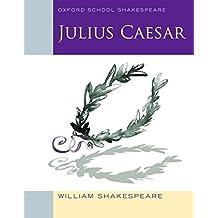 Julius Caesar: Oxford School Shakespeare