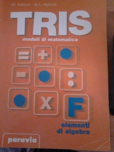 Tris. Moduli di matematica. Modulo F: Elementi di algebra. Per la Scuola media
