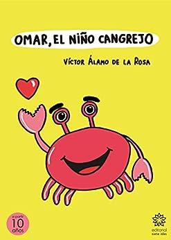 Omar, el niño cangrejo (Spanish Edition) by [Álamo de la Rosa, Víctor]