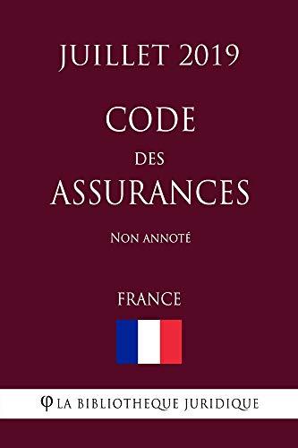 Code des assurances (France) (Juillet 2019) Non annoté (French Edition)