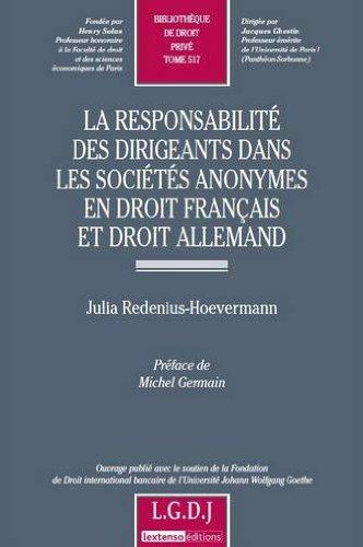 La responsabilité des dirigeants dans les sociétés anonymes en droit français et droit allemand par Julia Redenius-Hoevermann