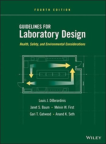 Guidelines for Laboratory Design: Health, Safety, and Environmental Considerations, Fourth Edition