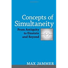 Concepts of Simultaneity: From Antiquity to Einstein and Beyond by Max Jammer (2006-09-12)