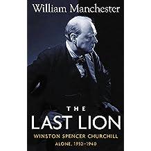 The Last Lion: Volume 2: Winston Spencer Churchill: Alone, 1932-1940 (English Edition)