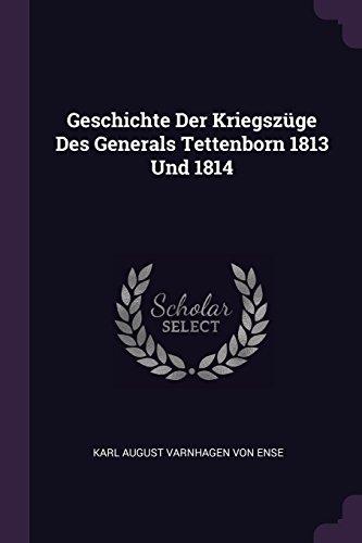 Geschichte Der Kriegszüge Des Generals Tettenborn 1813 Und 1814