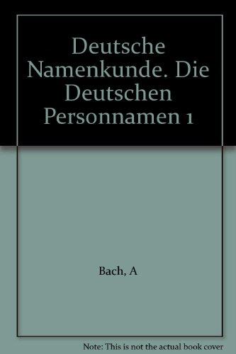 Deutsche Namenkunde. Die Deutschen Personnamen 1