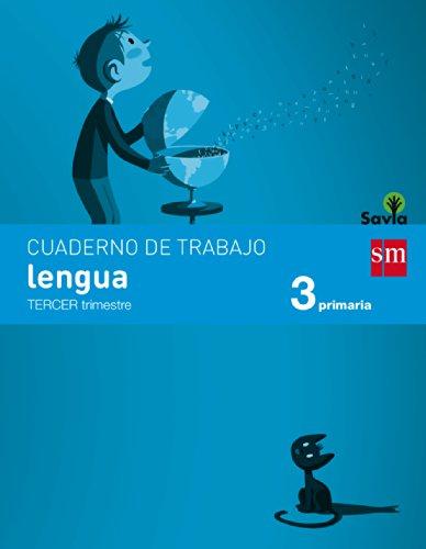 Cuaderno de lengua. 3 Primaria, 3 Trimestre. Savia - 9788467570090