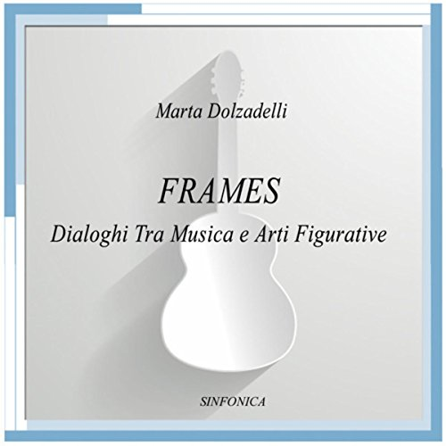 Frames (Dialoghi Tra Musica e Arti Figurative)
