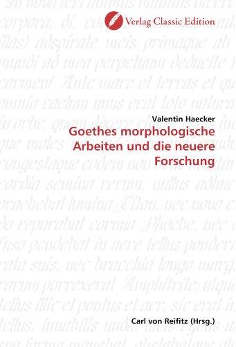 Goethes morphologische Arbeiten und die neuere Forschung