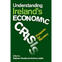 Understanding Ireland's Economic Crisis: Prospects for Recovery (English Edition)