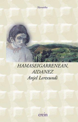 Hamaseigarrenean Aidanez/Lertxund (Narratiba) por Anjel Lertxundi
