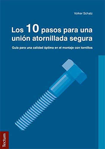 Los 10 pasos para una unión atornillada segura: Guía para una calidad óptima en el montaje con tornillos