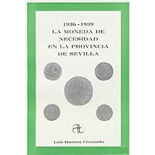 La moneda de necesidad en la provincia de Sevilla, 1936-1939.