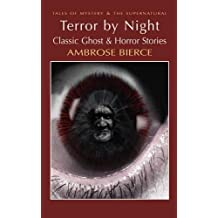 Terror by Night: Classic Ghost & Horror Stories: Classic Ghost and Horror Stories (Tales of Mystery & The Supernatural)