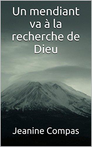 Couverture du livre Un mendiant va à la recherche de Dieu
