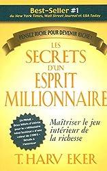 Les secrets d'un esprit millionnaire : Passer maître au jeu intérieur de la richesse