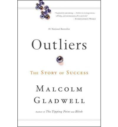 Outliers: The Story of Success [ OUTLIERS: THE STORY OF SUCCESS ] by Gladwell, Malcolm (Author) Jun-07-2011 [ Paperback ]