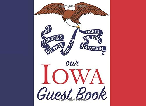 Our Iowa Guest Book: 100 pages, 8.25 x 6 in., matte cover.  For Iowa homes, cabins, condos, guest rooms, B&Bs, businesses, coffee shops, restaurants, ... parties, family reunions, and more!