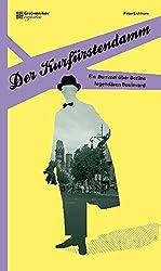 Der Kurfürstendamm: Ein Bummel über Berlins legendären Boulevard