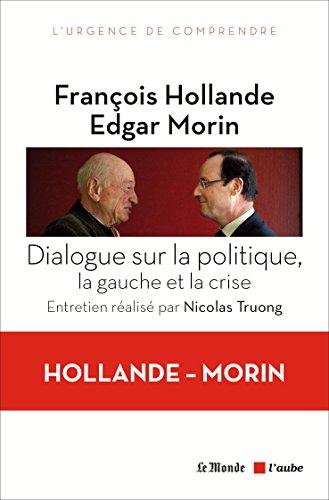 Dialogue sur la politique, la gauche et la crise: Entretien réalisé par Nicolas Truong (Monde en cours) par François Hollande