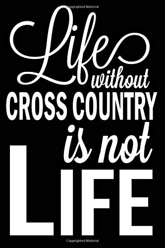 Life Without Cross Country Is Not Life: Cross Country Blank Lined Journal, Fun Notebook for Teen Runners por Curious Graphix