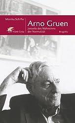 Arno Gruen: Jenseits des Wahnsinns der Normalität. Biographie