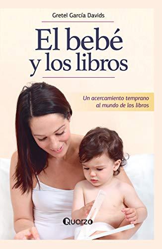 El bebé y los libros: Un acercamiento temprano al mundo de los ...