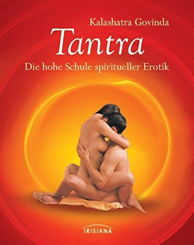 Tantra: Die hohe Schule spiritueller Erotik. Kompaktratgeber