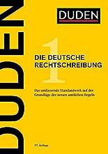 Duden - Die deutsche Rechtschreibung: Das umfassende Standardwerk auf der Grundlage der amtlichen Regeln (Duden - Deutsche Sprache in 12 Bänden) hier kaufen