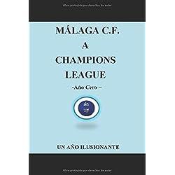 MALAGA C.F. A CHAMPIONS LEAGUE -AÑO CERO- UN AÑO ILUSIONANTE