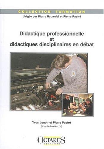 Didactique professionnelle et didactiques disciplinaires en dbat