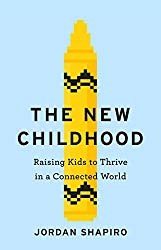 The New Childhood: Raising kids to thrive in a digitally connected world (English Edition)