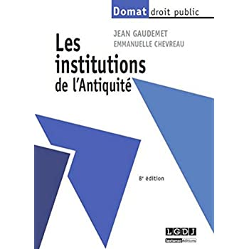 Les Institutions de l'Antiquité, 8ème Ed