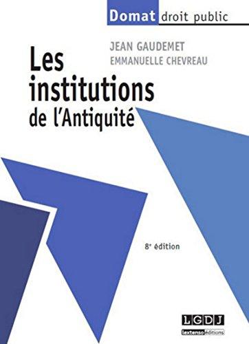 Les Institutions de l'Antiquité, 8ème Ed par Jean Gaudemet