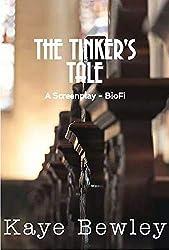 THE TINKER'S TALE: John Bunyan's Biography (The TV Script - Episode 1)
