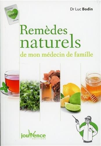 Remèdes naturels de mon médecin de famille par Luc Bodin