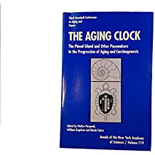 The Aging Clock: The Pineal Gland and Other Pacemakers in the Progression of Aging and