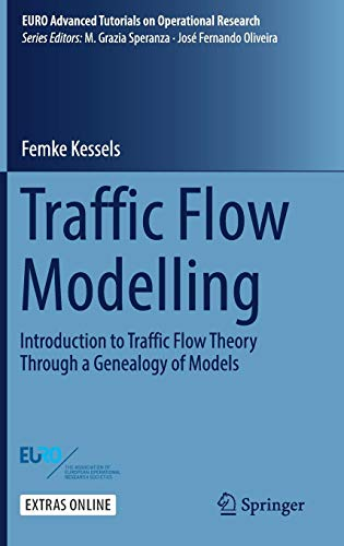 Traffic Flow Modelling: Introduction to Traffic Flow Theory Through a Genealogy of Models (EURO Advanced Tutorials on Operational Research)