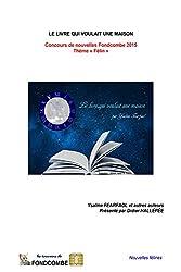 Le livre qui voulait une maison: Concours de nouvelles Fondcombe 2015 - Thème « Félin »